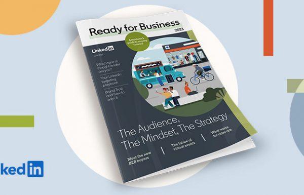 לינקדאין משחררת את מגזין 'Ready for Business 2021' שנועד למשווקים בפלטפורמה